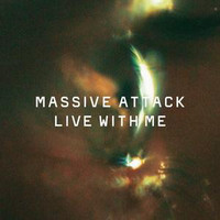 Massive Attack: Live With Me