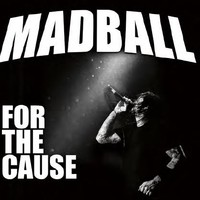 Madball: For the cause