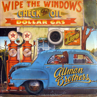 Allman Brothers Band : Wipe The Windows Check The Oil Dollar Gas
