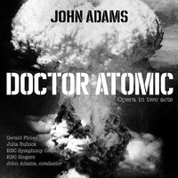 BBC Singers: John Adams: Doctor Atomic