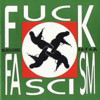 Blaggers I.T.A.: Fuck Fascism - Fuck Capitalism - Society's Fucked