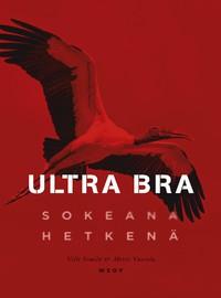 Ultra Bra: Ultra Bra - Sokeana hetkenä