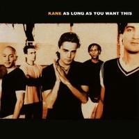 Kane: As long as you..