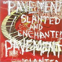 Pavement : Slanted & Enhanced: Luxe & Deluxe