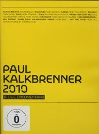 Kalkbrenner, Paul: 2010 - a Live Documentary