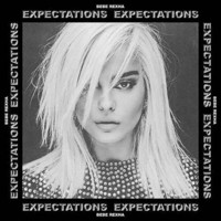 Rexha, Bebe: Expectations