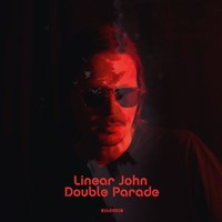 Linear John: Double Parade
