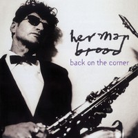 Brood, Herman: Back On the Corner