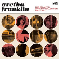 Franklin, Aretha: The Atlantic Singles Collection 1967-1970