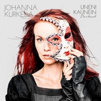 Kurkela, Johanna: Uneni kaunein: Parhaat