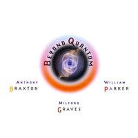 Braxton, Anthony: Beyond Quantum