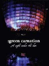 Green Carnation: A Night Under the Dam