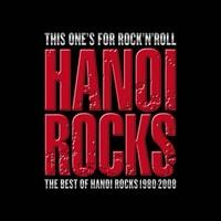 Hanoi Rocks : This one's for rock'n roll - the best of Hanoi Rocks 1980-2008