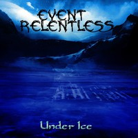 Event Relentless: Under Ice