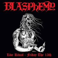 Blasphemy: Live Ritual - Friday the 13th