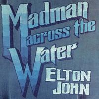 John, Elton : Madman across the water