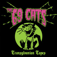 69 Cats: Transylvanian Tapes