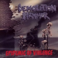 Demolition Hammer: Epidemic of violence -re-issue