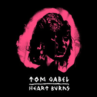 Gabel, Tom : Heart burns