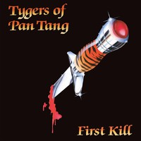 Tygers Of Pan Tang: First Kill