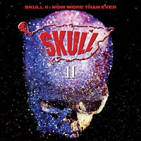 Skull: Skull II ~ now more than ever: expanded edition