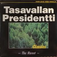 Tasavallan Presidentti: Classics - The Rarest