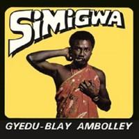 Ambolley, Gyedu-Blay: Simigwa