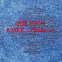 High: More… Madness