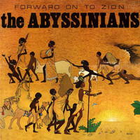 Abyssinians: Forward On To Zion