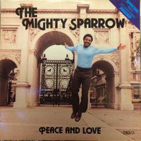 Mighty Sparrow: Peace And Love