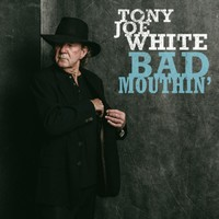 White, Tony Joe: Bad moutin'