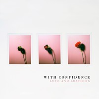 With Confidence: Love & Loathing