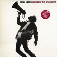 Adams, Bryan: Waking Up The Neighbours
