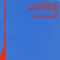Frusciante, John: To record only water for ten days