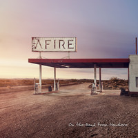Afire: On the Road from Nowhere