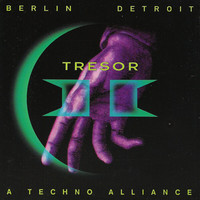 V/A: Tresor II - Berlin Detroit - A Techno Alliance