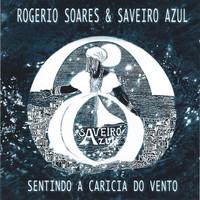 Soares, Rogerio: Sentindo A Caricia Do Vento