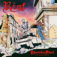 Riot: Thundersteel (30th Anniversary Edition)