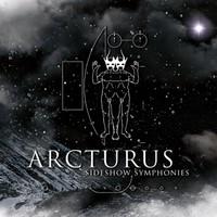 Arcturus: Sideshow symphonies