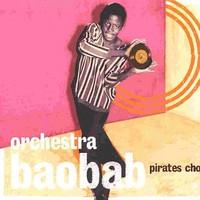 Orchestra Baobab: Pirates Choice