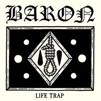 Baron (FI): Life Trap