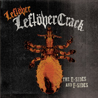 Leftöver Crack: Leftöver - the E-Sides and F-Sides