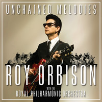 Orbison, Roy: Unchained melodies