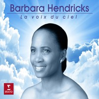 Hendricks, Barbara: La voix du ciel