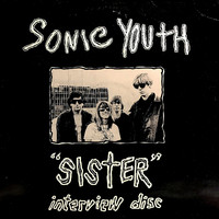 Sonic Youth: Sister - Interview Disc