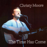 Moore, Christy: Time has come