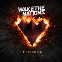 Wake The Nations: Heartrock