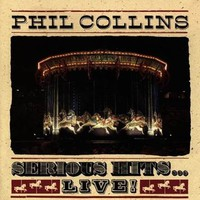 Collins, Phil: Serious Hits… Live!