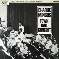 Mingus, Charles: Town Hall Concert
