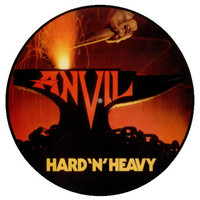 Anvil: Hard 'N' Heavy -picture disc-